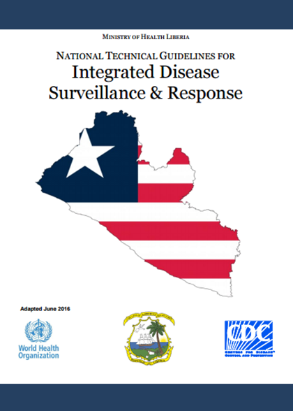 Ministry of Health Liberia National Technical Guidelines for Integrated Disease Surveillance & Response