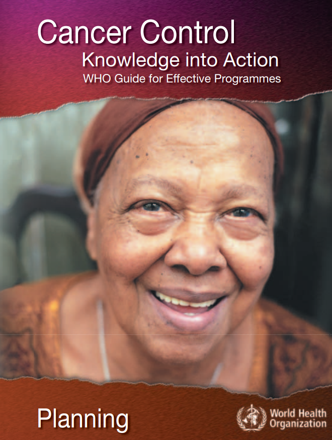 Planning - Cancer Control Knowledge into Action WHO Guide for Effective Programmes