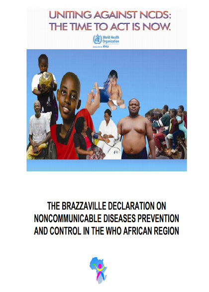 The Brazzaville Declaration on Noncommunicable Diseases Prevention and Control in the WHO African Region
