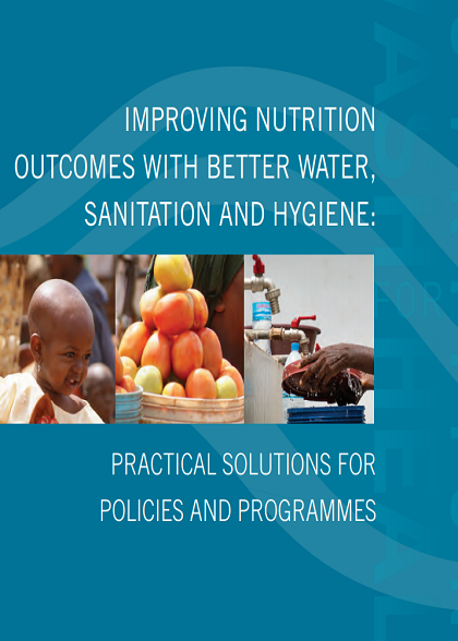 Improving nutrition outcomes with better water, sanitation and hygiene:practical solutions