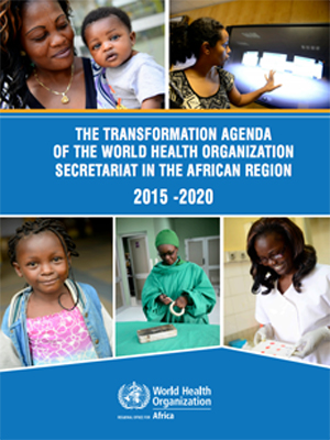 The Transformation Agenda of the WHO in the African Region 2015 - 2020