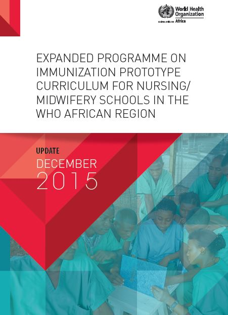 Expanded Programme on Immunization Prototype Curriculum for nursing/ midwifery schools in the WHO African Region