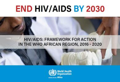 HIV/AIDS: Framework for action in the WHO African region, 2016 - 2020