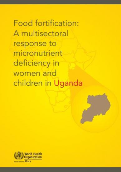 Food fortification: A multisectoral response to micronutrient deficiency in women and children in Uganda