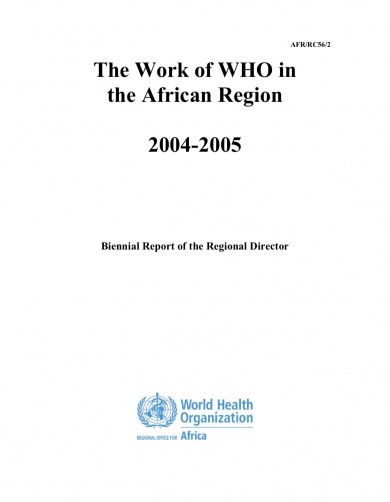 The Work of WHO in the African Region, 2004 - 2005 - Biennial report of the Regional Director