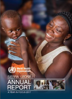 World Health Organization Sierra Leone Annual Report 2017