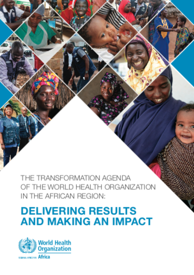 The Transformation Agenda of the World Health Organization in the African Region - Delivering Achievements and Making an Impact