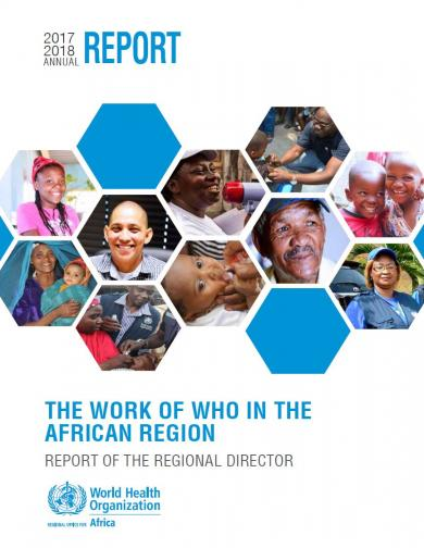 The work of WHO in the African Region: Report of the Regional Director 2017-2018