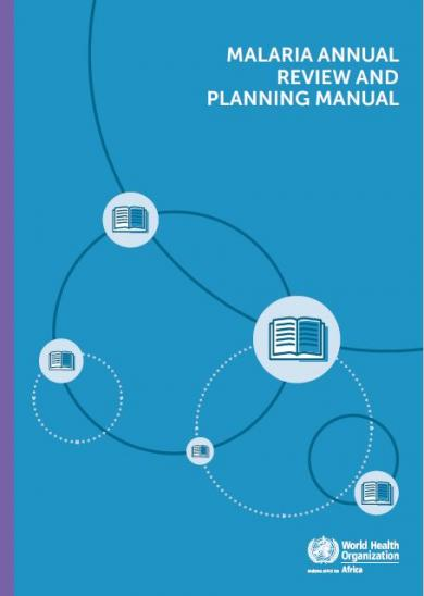 Malaria Annual Review and Planning Manual
