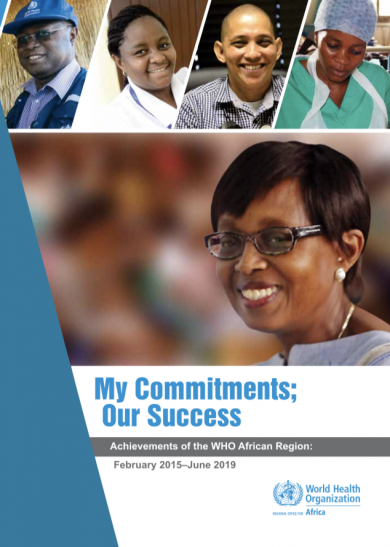 My Commitments; Our Success - Achievements of the WHO African Region: February 2015–June 2019