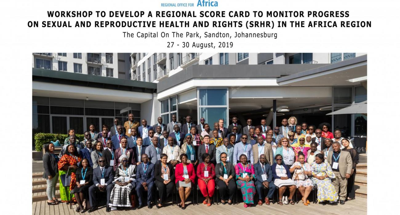 Workshop to develop a Regional Score Card to Monitor Progress on Sexual and Reproductive Health and Rights (SRHR) in the Region