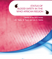 Status of Blood Safety in the WHO African Region 2010 - Report of the 2010 Survey