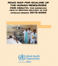 Road Map for Scaling Up the Human Resources for Health for Improved Health Service Delivery in the African Region 2012–2025