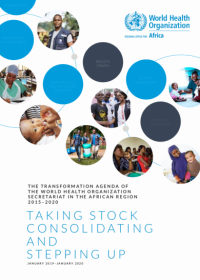 The Transformation Agenda of the World Health Organization secretariat in the African region 2015–2020: Taking stock consolidating and stepping up