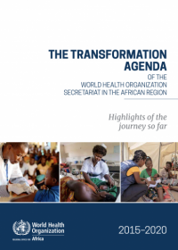 The Transformation Agenda of the WHO Secretariat in the African Region, 2015–2020 – Highlights of the journey so far