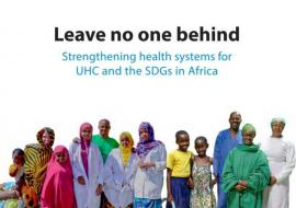 Leave no one behind - framework of actions for strengthening health systems for UHC and the SDGs in Africa