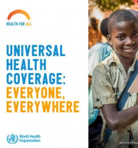 Universal Health Coverage: Everyone, Everywhere
