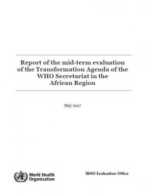 Report of the mid-term evaluation of the Transformation Agenda of the WHO Secretariat in the African Region