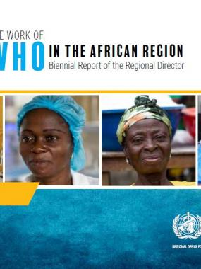The work of WHO in the African Region 2016-2017 : Biennial Report of the Regional Director