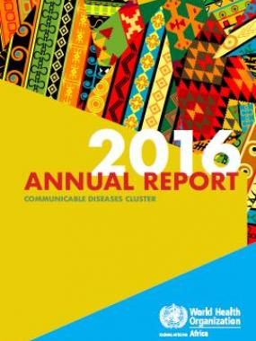 WHO African Region Communicable Diseases Cluster Annual Report 2016