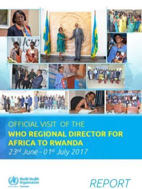 Report of the Official visit of WHO Regional Director for Africa to Rwanda