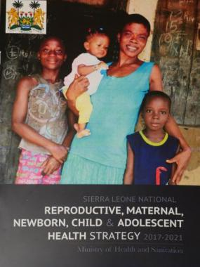 Sierra Leone National Reproductive, Maternal, Newborn, Child and Adolescent Health Strategy 2017-2021