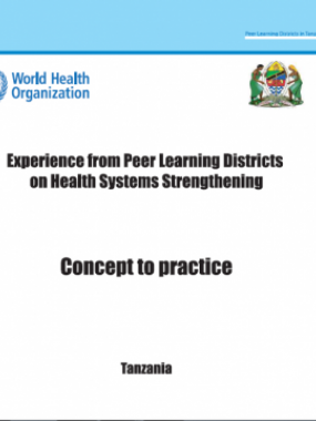 From Concept to practice: Experience from the Peer Learning Districts on Health System Strengthening