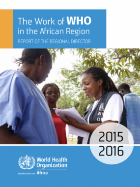 The Work of WHO in the African Region, 2015-2016, Report of the Regional Director