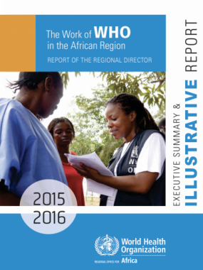 The Work of WHO in the African Region, 2015-2016, Report of the Regional Director - Illustrative report