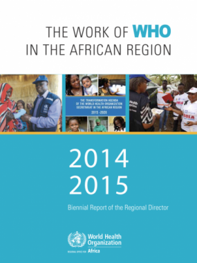 The Work of WHO in the African Region, 2014-2015, Biennial Report of the Regional Director
