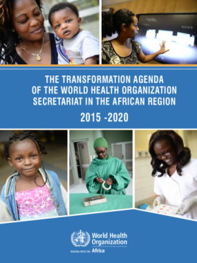 The Transformation Agenda of the World Health Organization Secretariat in the African Region 2015 - 2020