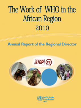 The Work of WHO in the African Region, 2010 - Report of the Regional Director