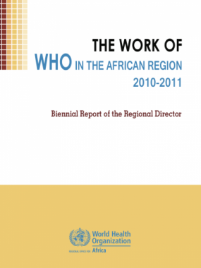 the Work of WHO in the African Region, 2010 - 2011 - Biennial report of the Regional Director