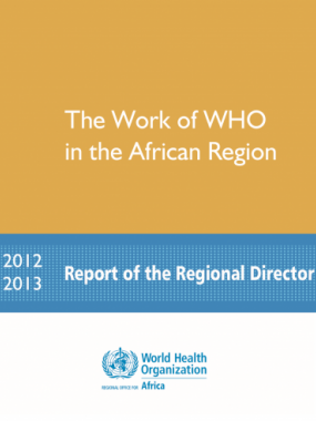The Work of WHO in the African Region, 2012 - 2013 - Biennial report of the Regional Director