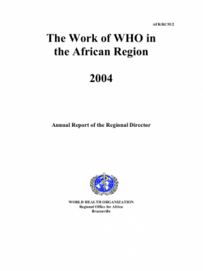 The Work of WHO in the African Region, 2004 - Annual report of the Regional Director