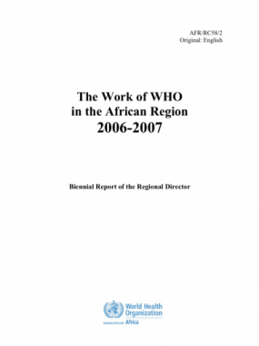The Work of WHO in the African Region, 2006 - 2007 - Biennial report of the Regional Director