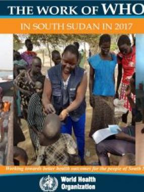 THE WORK OF WHO IN SOUTH SUDAN IN 2017