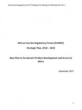 African Vaccine Regulatory Forum (AVAREF) Strategic Plan, 2018 – 2020: New Plan to Accelerate Product development and Access in Africa