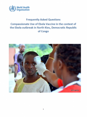 Frequently Asked Questions Compassionate Use of Ebola Vaccine in the context of the Ebola outbreak in North Kivu, Democratic Republic of Congo