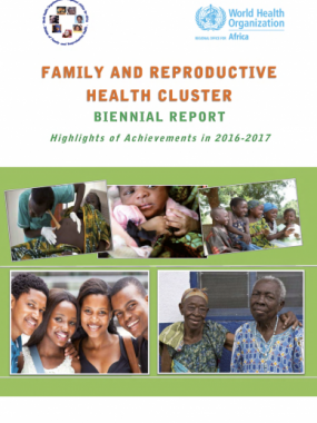 Family and Reproductive Health Cluster biennial report: highlights of achievements in 2016-2017
