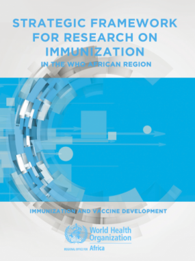 Strategic framework for research on immunization in the WHO African Region ― Immunization and Vaccine Development