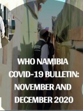 WHO-Namibia COVID-19 Bulletin for November and December 2020