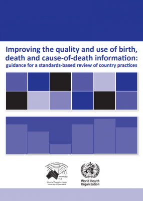 Improving the quality and use of birth, death and cause-of-death information: guidance for a standards-based review of country practices