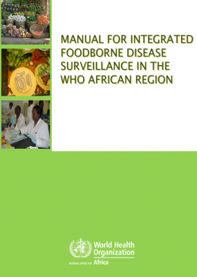 Manual for integrated foodborne disease surveillance in the WHO African Region
