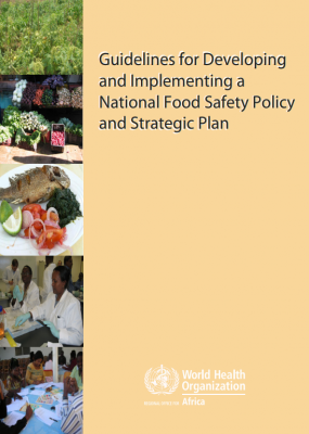 Guidelines for Developing and Implementing a National Food Safety Policy and Strategic Plan