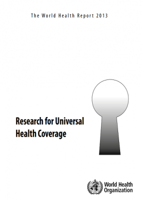 World health report 2013: Research for universal health coverage
