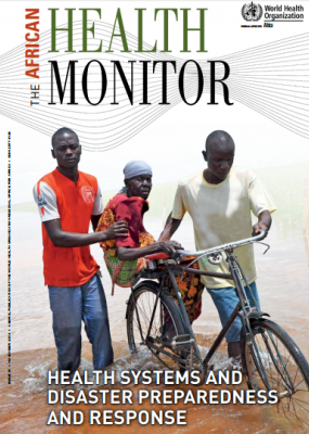 African Health Monitor Issue 18, November 2013 - Health Systems and Disaster Preparedness and Response