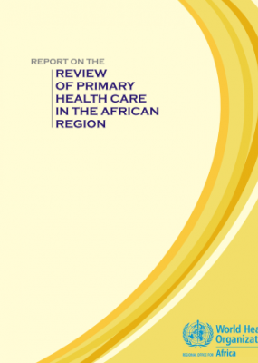 Report on the Review of Primary Health Care in the African Region