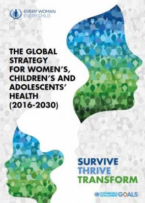 Global Strategy for Women's, Children's and Adolescents Health 2016-2030