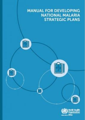 Manual for developing national malaria strategic plans